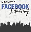 Magnetic Facebook Marketing