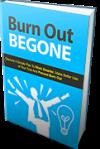 Burn Out Begone