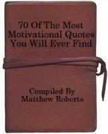 70 Motivational Quotes