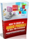 How To create An Audio Product To Sell For Clickbank