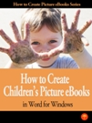 How To Create Children's Picture eBooks