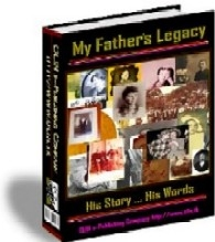 My Fathers Legacy - His Story...His Words