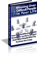 Winning Over Difficult People In Your Life